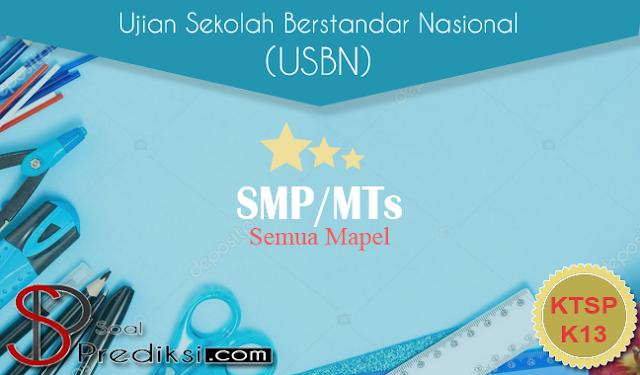 Lengkap!! Latihan Soal dan Kunci Jawaban USBN SMP 2019 Terbaru (+Materi)