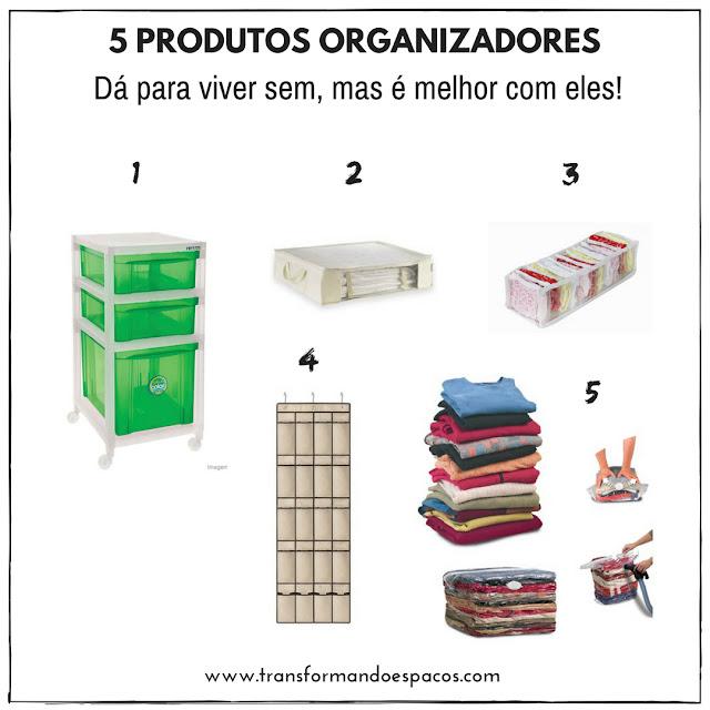 5 produto organizadores: dá pra viver sem, mas é melhor com eles!