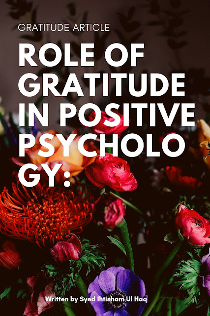 ROLE OF GRATITUDE IN POSITIVE PSYCHOLOGY: