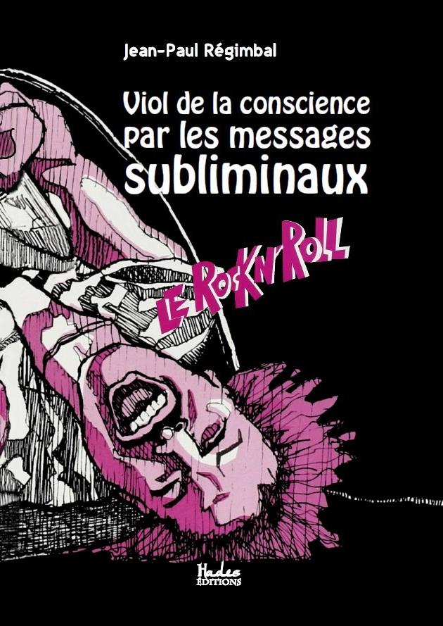 Le Rock'n roll : Viol de La Conscience par les Messages subliminaux (1983)