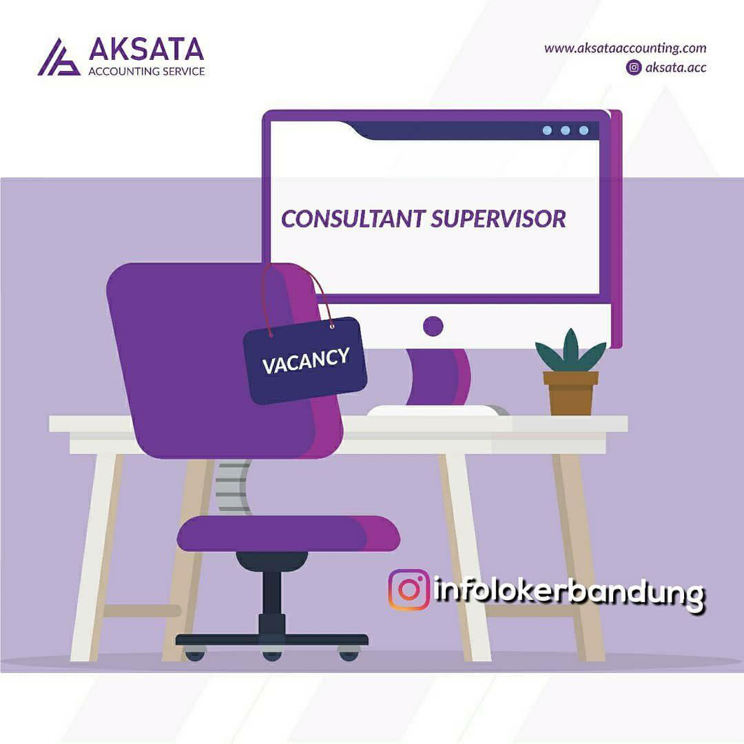 Lowongan Consultant Supervisor Aksata Accounting Service Bandung Desember 2018