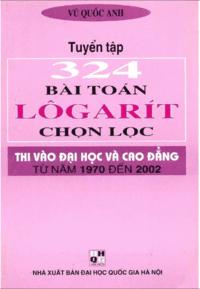 Tuyển Tập 324 Bài Toán Logarit Chọn Lọc - Vũ Quốc Anh