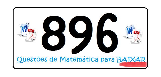 896 Questões de Matemática do 4º ao 9º ano