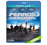 Perros Rabiosos (2015) Full HD BRRip 1080p Audio Dual Latino/Frances 5.1