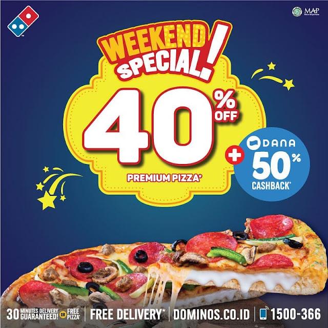#Dominos - #Promo Weekend Special Diskon 40% + Cashback 50% Pakai DANA (s.d 07 April 2019)