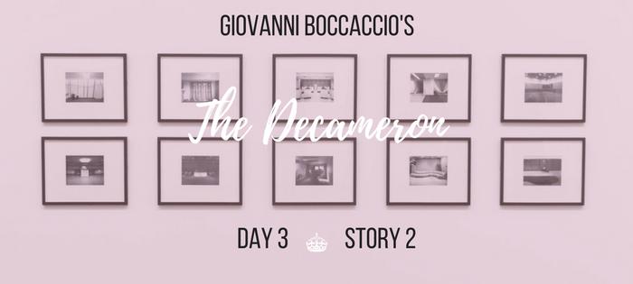 Summary of Giovanni Boccaccio's The Decameron Day 3 Story 2