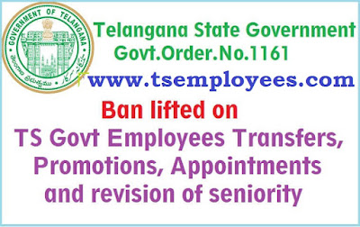 GO.Rt.No.1161 Dated24-5-2016Ban lifted on TS Govt Employees Transfers,Promotions and Appointments