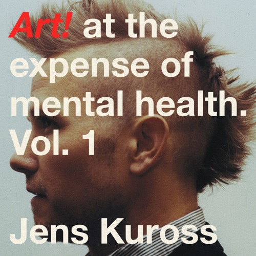 "Jens Kuross shares Vol 1 of new project ""Art! At the expense of mental health"""