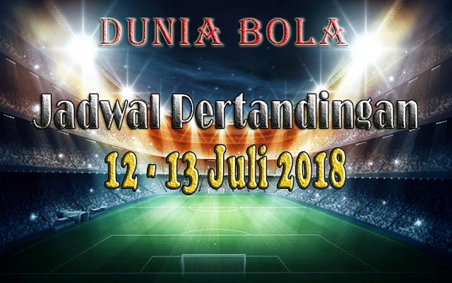 Jadwal Pertandingan Sepak Bola Tanggal 12 - 13 Juli 2018