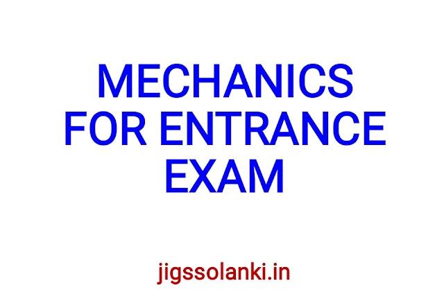 MECHANICS FOR ENTRANCE EXAM