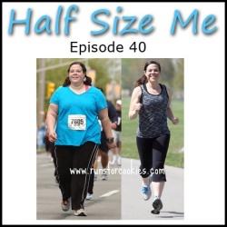 Half Size Me Episode 40