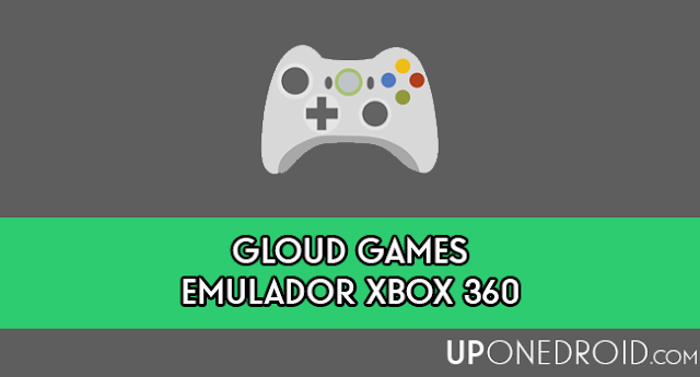 Gloud Games APK emulador xbox 360 android