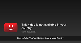 How to Solve YouTube Not Available in Your Country- Solution
