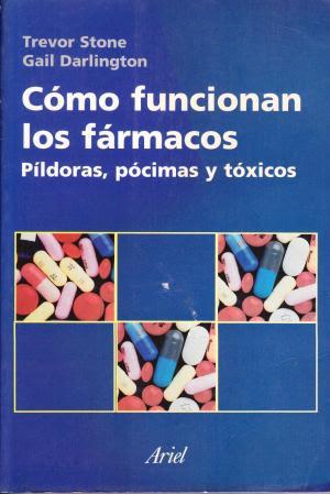 Libro recomendado: Cómo funcionan los fármacos. Píldoras, pócimas y tóxicos.