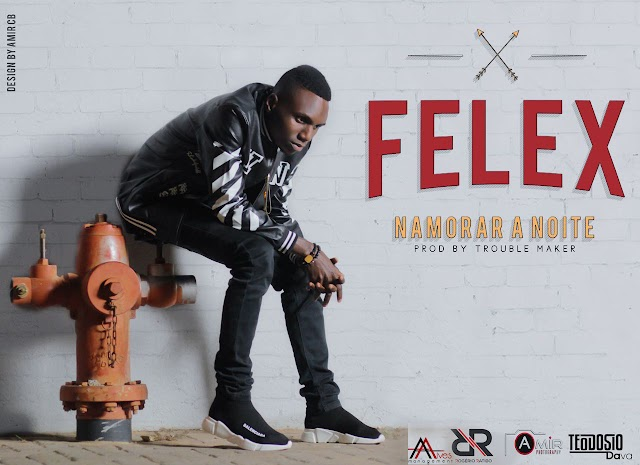 Felex - Namorar A Noite (Prod. Trouble Maker Beatz)