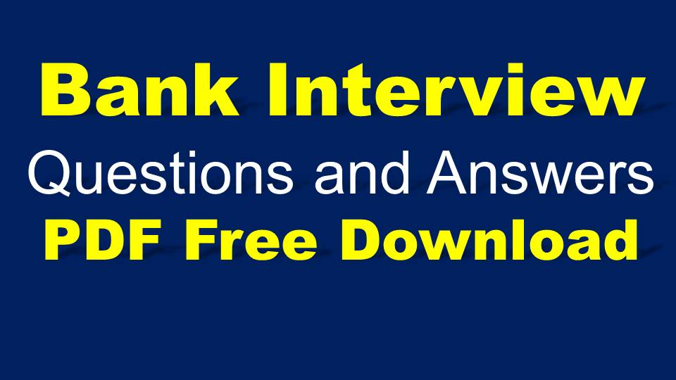 bank interview questions and answers pdf free download - Banking Interview Questions And Answers