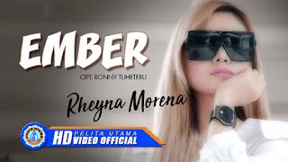 Lirik Lagu EMBER - Rheyna Morena
