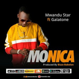 Mwandu Star Ft. Galatone – Monica
