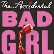 DNF Rant-Review: The Accidental Bad Girl by Mazine Kaplan