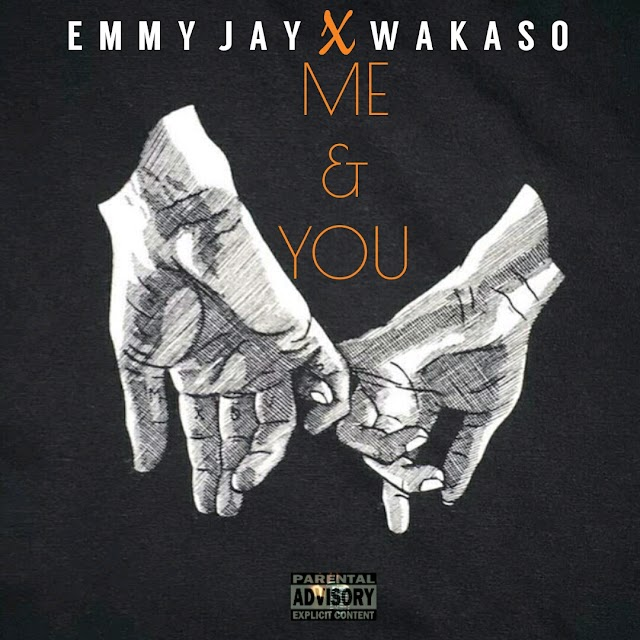 Emmy Jay x Wakaso - Me And You