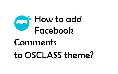 How to add Facebook Comments in OSCLASS theme 1