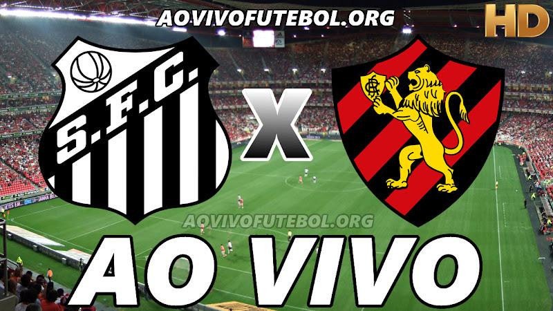 Assistir Santos vs Sport Ao Vivo HD