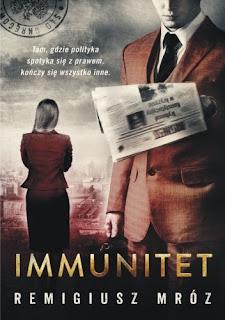 """Immunitet"" Remigiusz Mróz"