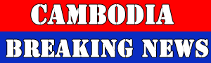 Cambodia Breaking News