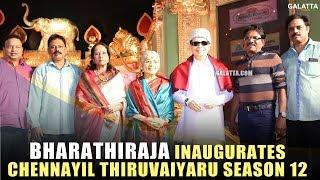 Bharathiraja inaugurates Chennaiyil Thiruvaiyaru Season 12