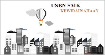 Latihan Soal dan Jawaban USBN Kewirausahaan/ KWU SMK Tahun 2019