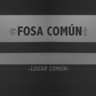 Fosa Común - Lugar Común [2016]
