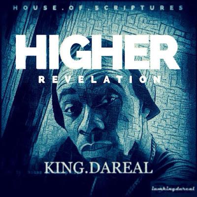 Music: Higher Revelation – King Dareal