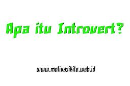 Introvert itu Apa dan Bagaimana?
