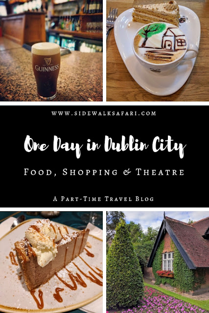 One Day in Dublin City Itinerary: Food, Shopping, and Theatre