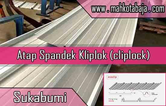 Harga Atap Spandek Kliplok Sukabumi