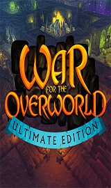 beb8a2f89a3e212b177ddcd6fb30f0fa - War for the Overworld: Ultimate Edition v2.0.7 + All DLCs