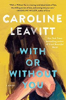 Book Review and GIVEAWAY: With or Without You, by Caroline Leavitt {ends 8/15}
