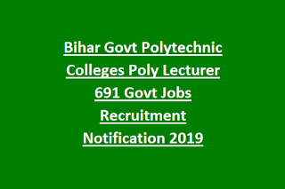 Bihar Govt Polytechnic Colleges Poly Lecturer 691 Govt Jobs Recruitment Notification 2019