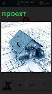 Чертеж проекта для строительства дома и сама модель в уменьшенном виде