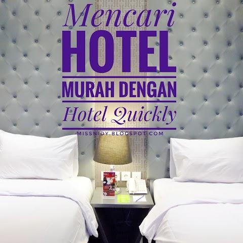 Mencari Hotel Murah dengan Hotel Quickly