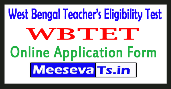 West Bengal Teacher's Eligibility Test Application Form 2018
