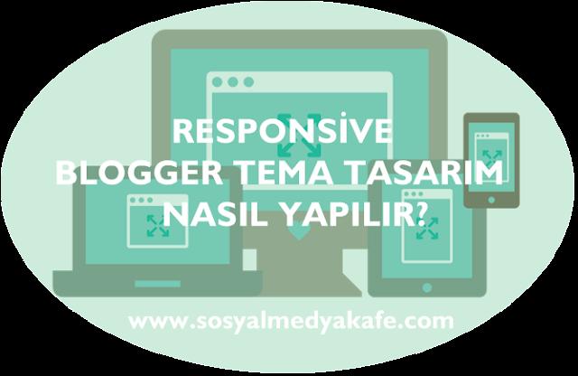responsive blogger tema yapımı
