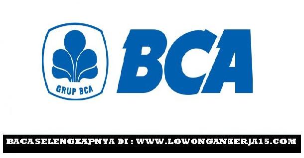 Lowongan kerja Bank BCA Tahun 2017