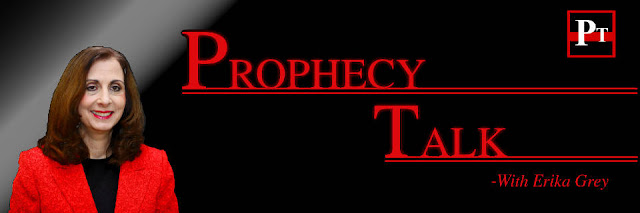 Erika Grey-Bible Prophecy-Bible Prophecy News-Bible Prophecy Updates, Bible Prophecy Talk, Prophecy Talk