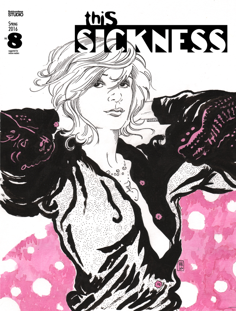 THIS SICKNESS #8 Cover art by Molly Kiely. Published by Bottomless Studio Spring 2016