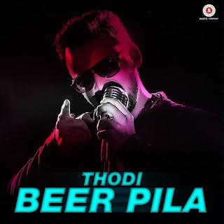 Thodi Beer Pila - Aditya Salankar, Michelle Carmen