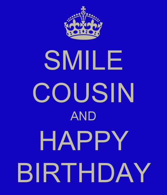smile cousin and happy birthday