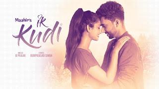 Ik Kudi Maahir B Praak Punjabi Video HD Download