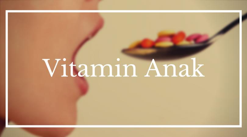 vitamin agar anak gemuk