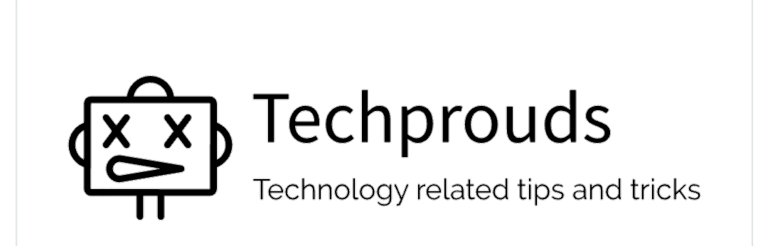 Techprouds | Technology related Tips and Tricks